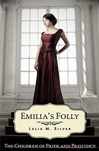 Emilia's Folly (The Children of Pride and: Silver, Lelia M.