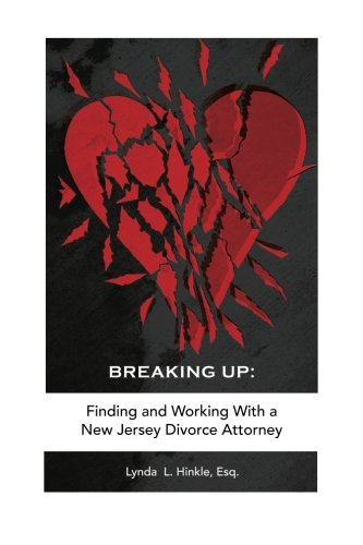 9781493559510: Breaking Up: Finding and Working with a New Jersey Divorce Attorney