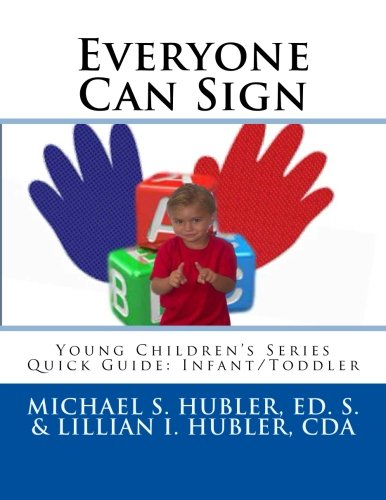 9781493561049: Everyone Can Sign (Young Children's Series Quick Guide: Infant/Toddler)