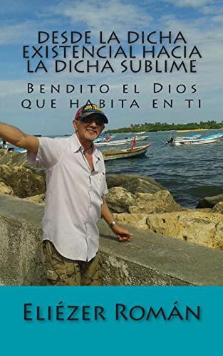 9781493561629: Desde la dicha existencial hacia la dicha sublime: Tu libre Albedrio (Spanish Edition)