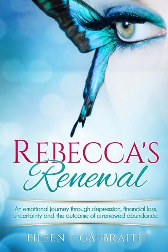 9781493563005: Rebecca's Renewal: A Woman's Journey To Financial Independence