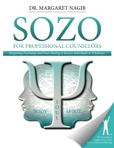 9781493563159: Sozo for Professional Counselors: Integrating Psychology and Inner Healing to Restore Individuals to Wholeness