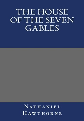 9781493565603: The House of the Seven Gables By Nathaniel Hawthorne