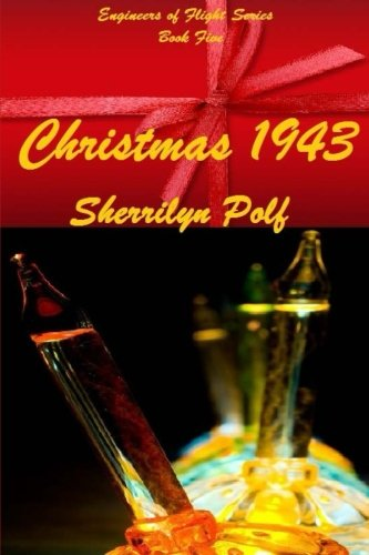 9781493566044: Christmas 1943 (Engineers of Flight Series)
