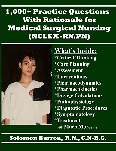 1,000+ Practice Questions with Rationale for Medical Surgical Nursing (NCLEX-RN/PN): Solomon ...