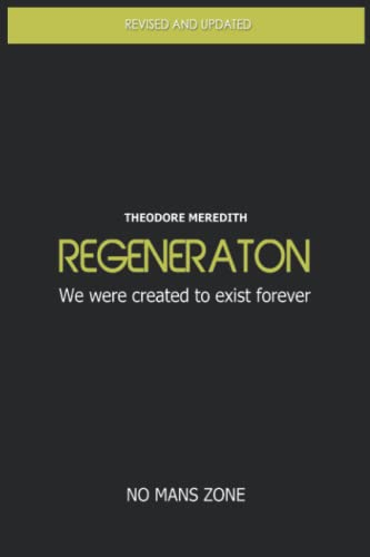 9781493569021: Regeneration: We were created to exist forever