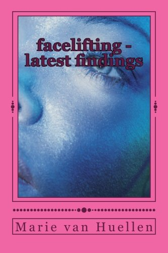 9781493569380: facelifting - latest findings: anti-aging