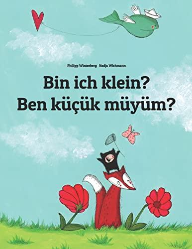 9781493569823: Bin ich klein? Ben küçük müyüm?: Kinderbuch Deutsch-Türkisch (zweisprachig) (German Edition)