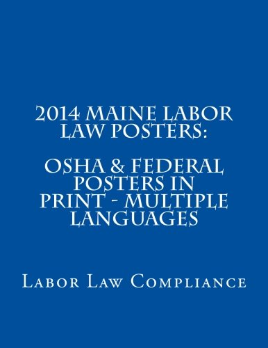 9781493570072: 2014 Maine Labor Law Posters: OSHA & Federal Posters In Print - Multiple Languages (Multilingual Edition)
