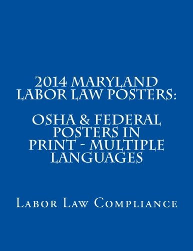 9781493570140: 2014 Maryland Labor Law Posters: OSHA & Federal Posters In Print - Multiple Languages (Multilingual Edition)