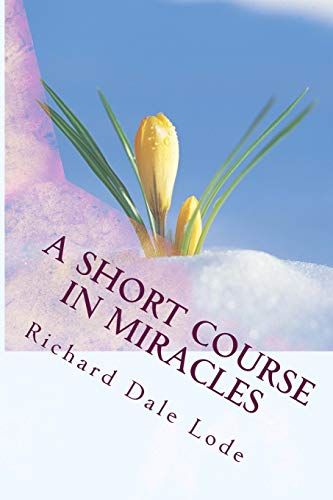 9781493571772: A SHORT COURSE in Miracles