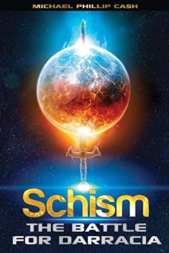 Schism: The Battle for Darracia (Book 1) (Volume 1): Cash, Michael Phillip
