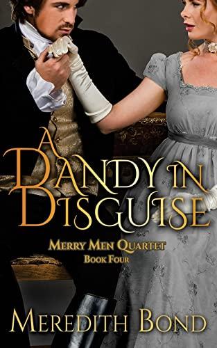 9781493572663: A Dandy In Disguise (Merry Men Quartet)