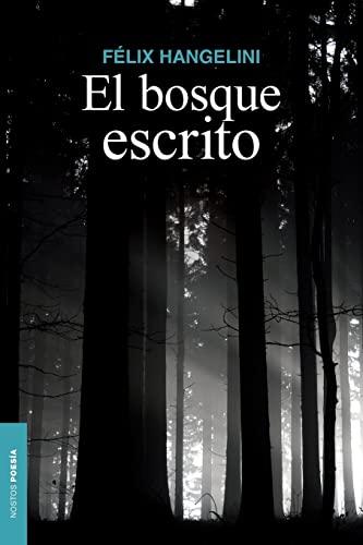 9781493574131: El bosque escrito: Poesía reunida: Volume 2 (NAOS)