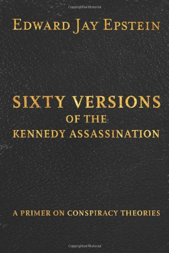 9781493574582: Sixty Versions of the Kennedy Assassination: A Primer on Conspiracy Theories
