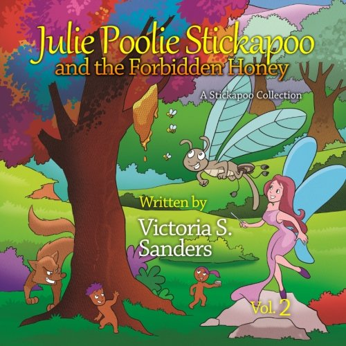 9781493574636: Julie Poolie Stickapoo and the Forbidden Honey (A Stickapoo Collection) (Volume 2)