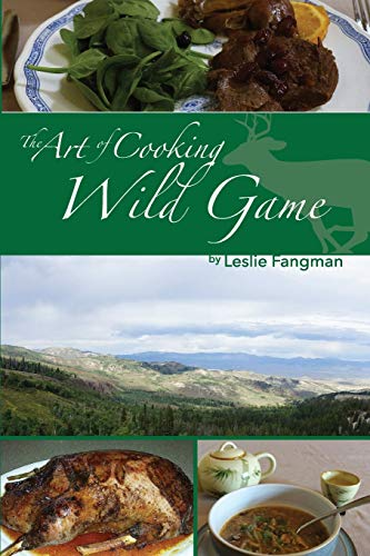 9781493576517: The Art of Cooking Wild Game