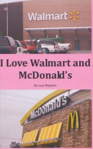 9781493577101: I Love Wal-mart and McDonald's