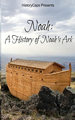 9781493578313: Noah: A History of Noah's Ark