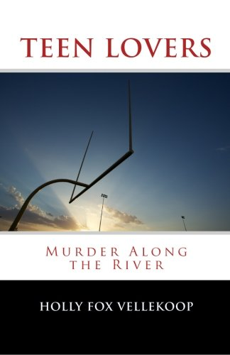 9781493579624: Teen Lovers: Murder Along the River