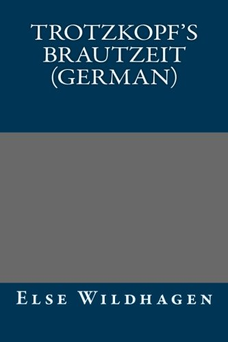 9781493580712: Trotzkopf's Brautzeit (German)