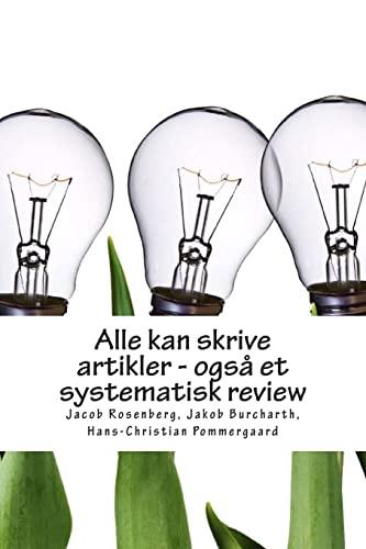 9781493583812: Alle kan skrive artikler - også et systematisk review (Danish Edition)