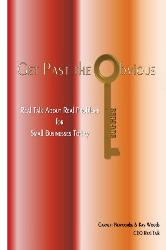 9781493584352: Get Past the Obvious: Real Talk About Real Problems for Small Businesses Today