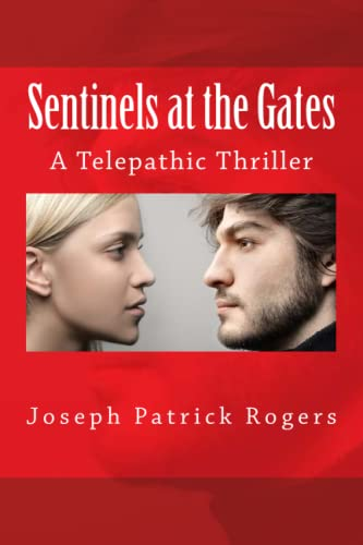 9781493584406: Sentinels at the Gates: A Telepathic Thriller