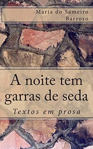 A Noite Tem Garras de Seda: Textos: Maria do Sameiro