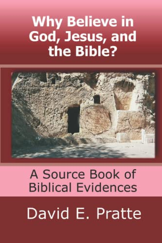 9781493585236: Why Believe in God, Jesus, and the Bible?: A Source Book of Biblical Evidences