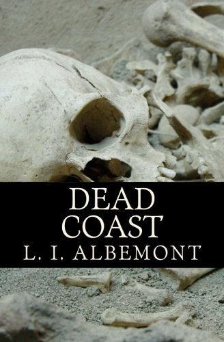 Dead Coast: A Novel of The Living: Albemont, L.I.