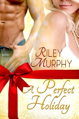 A Perfect Holiday: Murphy, Riley