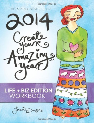 9781493587438: 2014 Create Your Amazing Year in Life & Business Workbook