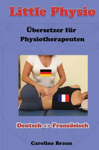 9781493589364: Little Physio Deutsch - Französisch (German Edition)