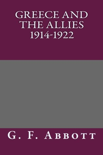 9781493590063: Greece and the Allies 1914-1922