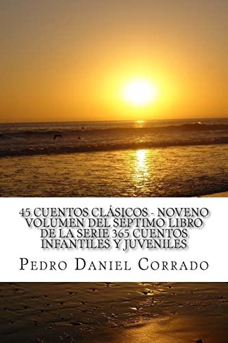 9781493590742: 45 Cuentos Clasicos - Noveno Volumen: 365 Cuentos Infantiles y Juveniles (Spanish Edition)