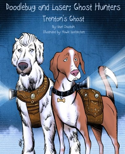 9781493590759: Doodlebug and Laser; Ghost Hunters: Trenton's Ghost (Volume 1)