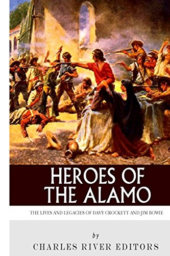 9781493591053: Heroes of the Alamo: The Lives and Legacies of Davy Crockett and Jim Bowie