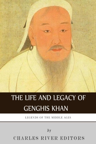 9781493591107: Legends of the Middle Ages: The Life and Legacy of Genghis Khan