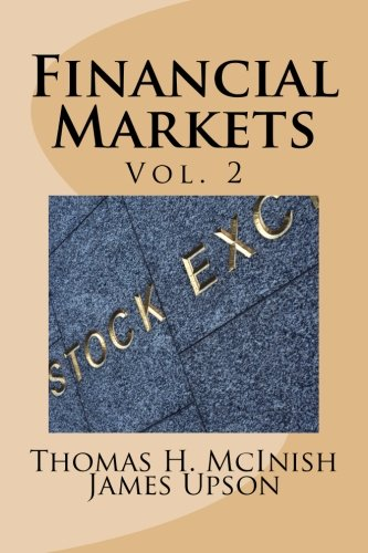 9781493591695: Financial Markets vol. 2: Stocks, bonds, money markets; IPOS, auctions, trading (buying and selling), short selling, transaction costs, currencies; futures, options: Volume 2