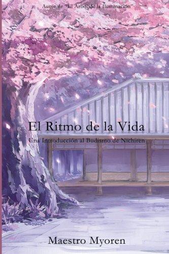 9781493592630: El Ritmo de la Vida: Una Introduccion al Budismo de Nichiren (Spanish Edition)