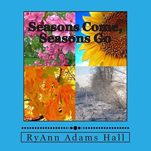 9781493593644: Seasons Come, Seasons Go