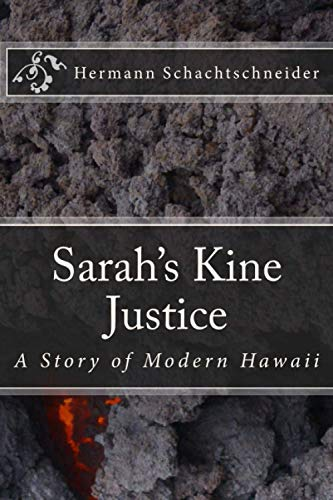 9781493594665: Sarah's Kine Justice, A Story of Modern Hawaii