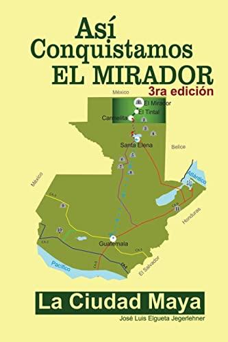 9781493594979: Así conquistamos El Mirador: La ciudad maya (Spanish Edition)