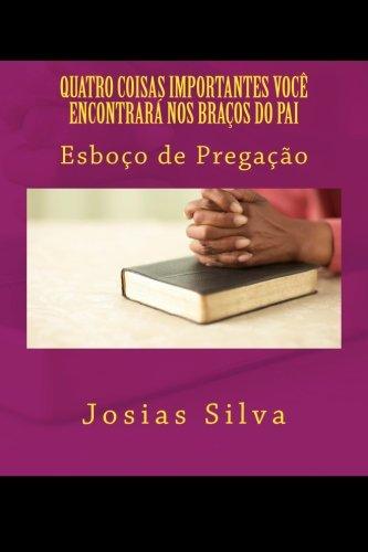 9781493595198: Quatro Coisas Importantes Você Encontrará Nos Braços do Pai (Portuguese Edition)
