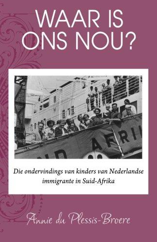 Waar Is Ons Nou?: Die Ondervindings Van: Du Plessis-Broere, Annie