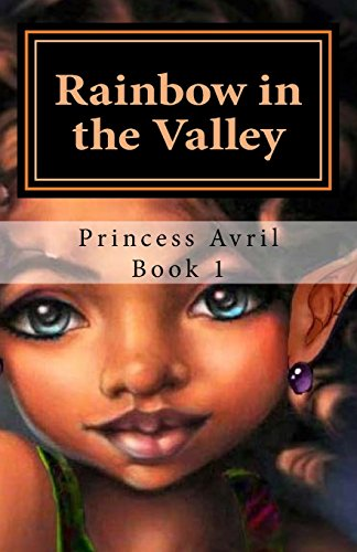 Rainbow in the Valley: Princess Avril Book 1 (Twin Powers) (Volume 1): DD O'Garro