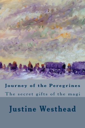 9781493600267: Journey of the Peregrines: The secret gifts of the magi