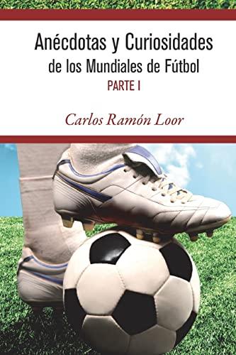 Anecdotas y Curiosidades de Los Mundiales de: Loor, Carlos Ramon