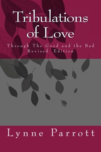 Tribulations of Love: Through The Good and the Bad: Parrott, Lynne